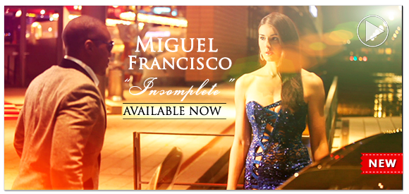 "Miguel Francisco - Incomplete""official video"""